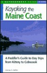 Kayaking the Maine Coast: A Paddler's Guide to Day Trips from Kittery to Cobscook - Dorcas Miller, Ruth Hill, Phyllis Evenden