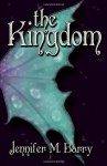 The Kingdom - Jennifer M. Barry
