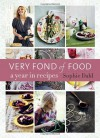 Very Fond of Food: A Year in Recipes - Sophie Dahl