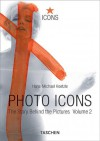 Photo Icons. The Story Behind the Pictures. Volume 2 (1928-1991) - Hans-Michael Koetzle