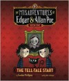 The Tell-Tale Start: The Misadventures of Edgar & Allan Poe, Book One - Gordon McAlpine