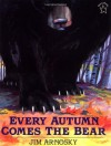 Every Autumn Comes the Bear - Jim Arnosky