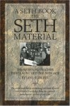 The Seth Material: The Spiritual Teacher that Launched the New Age - Jane Roberts, Seth (Spirit)