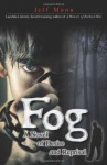 Fog: A Novel of Desire and Reprisal - Jeff Mann