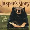 Jasper's Story: Saving Moon Bears - Jill Robinson, Marc Bekoff, Gijsbert Van Frankenhuyzen