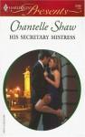 His Secretary Mistress - Chantelle Shaw