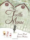 The Tooth Mouse - Susan Hood, Janice Nadeau
