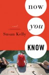 Now You Know - Susan Kelly