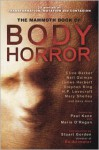 The Mammoth Book of Body Horror - Christopher Fowler, Michael Marshall Smith, Richard Matheson, Robert Bloch, Ramsey Campbell, Brian Lumley, Nancy A. Collins, James Herbert, Simon Clark, Conrad Williams, Gemma Files, David Moody, Richard Christian Matheson, George Langelaan, Paul Kane, John W. Campbell