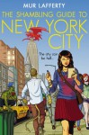 The Shambling Guide to New York City - Mur Lafferty