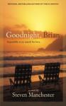 Goodnight, Brian - Steven Manchester