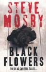 Black Flowers - Steve Mosby