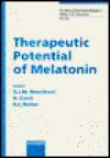 Therapeutic Potential Of Melatonin: 2nd Locarno Meeting On Neuroendocrinoimmunology, Locarno, May 5 8, 1996 - Georges J. M. Maestroni, Ario Conti, Russel J. Reiter