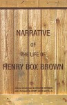 Narrative of the Life of Henry Box Brown - Henry Box Brown