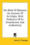 The Book of Mormon: An Account of Its Origin, with Evidences of Its Genuineness and Authenticity - James E. Talmage