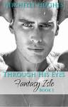 Through His Eyes (Fantasy Isle Book 1) - Michelle Hughes, Liz Borino