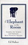 The Elephant In The Room - Ed Baker