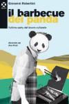 Il barbecue dei panda: L'ultimo party del lavoro culturale - Giovanni Robertini, Ana Kraš
