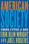 American Society: How It Really Works - Erik Olin Wright, Joel Rogers
