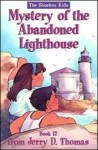 The Mystery of the Abandoned Lighthouse - Suzanne Grant Perdew, Jerry D. Thomas