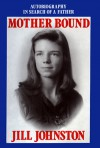 Mother Bound - Jill Johnston