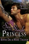 Sex and the Single Princess - Bonnie Dee, Marie Treanor