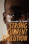 Strong Current Evolution - Alexander D. Smith