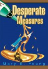Desperate Measures - Mary Young