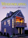 Windowscaping: Designing with Light: Over 200 Home Plans Featuring Pella Windows - Home Planners Inc