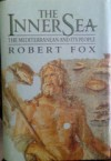 The Inner Sea: The Mediterranean and Its People - Robert Fox