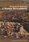 Structure and Meaning in Human Settlement - Tony Atkin, Joseph Rykwert