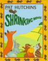 Shrinking Mouse - Pat Hutchins