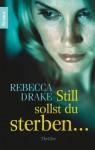 Still sollst du sterben - Rebecca Drake