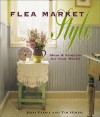 Flea Market Style: Ideas & Projects for Your World - Jerri Farris, Tim Himsel
