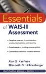 Essentials of WAIS-III Assessment (Essentials of Psychological Assessment Series) - Alan S. Kaufman, Elizabeth O. Lichtenberger