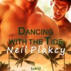 Dancing With The Tide - Neil S. Plakcy