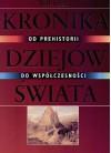 Wielka kronika dziejów świata: od prehistorii do współczesności - Brigitte Beier, Sława Lisiecka, Tomasz Jendryczko