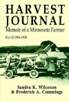 Harvest Journal: Memoir of a Minnesota Farmer, Part II: 1904-1938 (v. II) - Sandra K. Wilcoxon, Frederick A. Cummings
