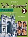Tutti Insieme!: Tutti Insieme!: Part 2: Workbook - Maria del Vecchio, Daniele Bourdais, Danielle Rossi