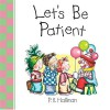 Let's Be Patient - P.K. Hallinan