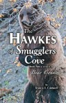 The Hawkes of Smugglers Cove: Book Two - Bear Country - Francis E. Caldwell