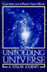 The Unfolding Universe: A Stellar Journey - Lloyd Motz, Jefferson Hane Weaver