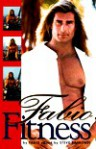 Fabio Fitness: More Than 200 Get-Fit Tips for Lifelong Health and Fitness - Fabio, Steve Raimondi