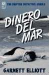 Dinero Del Mar The Drifter Detective Book 5 - Garnett Elliott
