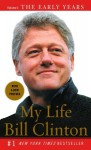 My Life, Volume I: The Early Years - Bill Clinton