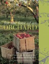 For the Love of an Orchard - Jane McMorland Hunter, Jane McMorland Hunter, Chris Kelly