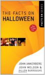The Facts on Halloween (The Facts On Series) - John Ankerberg, John Weldon, Dillon Burroughs