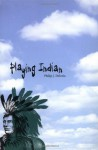 Playing Indian (Yale Historical Publications Series) - Philip J. Deloria