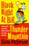 Black Night at Big Thunder Mountain - Glenn Patterson