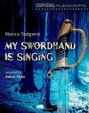 Oxford Playscripts: My Swordhand is Singing - Adrian Flynn